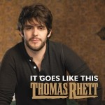 Thomas Rhett 'It Goes Like This'