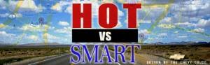 Hot Vs. Smart