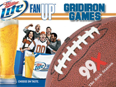 99X &amp; Miller Lite Grid Iron Games