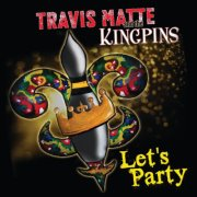 Travis Matte Lets Party