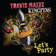 Travis Matte Lets Party